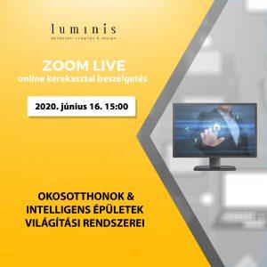 Okosotthonok és intelligens épületek világítási rendszerei ZOOM LIVE kerekasztal beszélgetés VISSZANÉZHETŐ!
