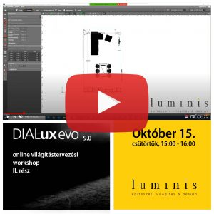 DIALux evo világítástervezés 2. rész workshop VISSZANÉZHETŐ