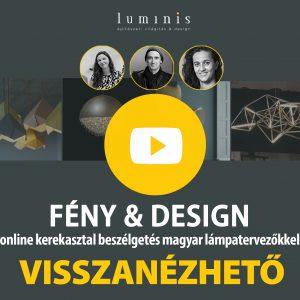 FÉNY és DESIGN - online kerekasztal beszélgetés magyar lámpatervezőkkel